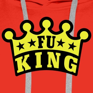 FU King | fucking | fuck T-Shirts - Men's Premium Hoodie