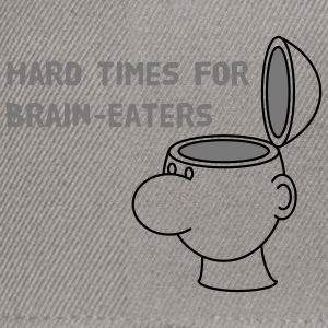 Hard Times for Brain-Eaters T-Shirts - Snapback Cap