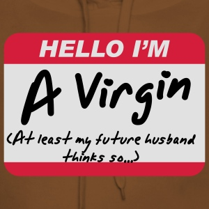 Hello I'm A Virgin (at least my future husband thinks so...) - Sweat-shirt à capuche Premium pour femmes
