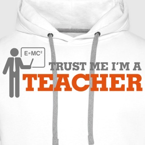 Trust Me Teacher 1 (2c)++ T-shirts - Sweat-shirt à capuche Premium pour hommes
