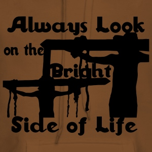 Always Look On The Bright Side of Life T-Shirts - Women's Premium Hoodie