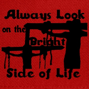 Always Look On The Bright Side of Life T-Shirts - Snapback Cap