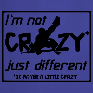 I'm Not Crazy Just Different T-Shirts - Cooking Apron
