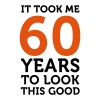 60 Years To Look Good 1 (2c)++ T-shirts - Mannen Premium T-shirt