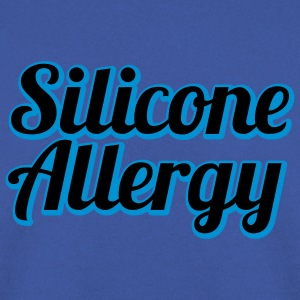 Silicone Allergy | Boobs | Breast | Condom | Latex T-Shirts - Men's Sweatshirt