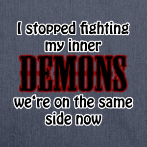 I stopped fighting my inner demons T-Shirts - Shoulder Bag made from recycled material
