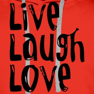 Live, Laugh, Love wide T-shirts - Mannen Premium hoodie