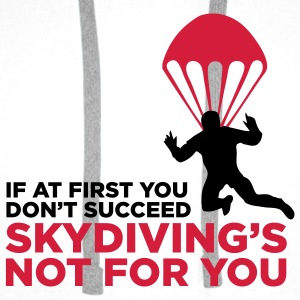 Sky Diving is not for you (2c)++ T-shirt - Felpa con cappuccio premium da uomo