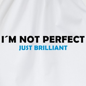 I´m not perfect - just brilliant T-Shirts - Turnbeutel