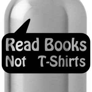 Read Books Not T-shirts balloon, read books T-Shirts - Water Bottle