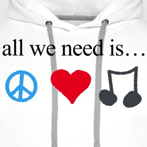 all we need is peace, love and music - Männer Premium Hoodie