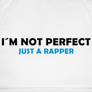 I´m not perfect - just a rapper T-Shirts - Baseballkappe