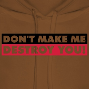 dont_make_me_destroy_you_quotation_2c Koszulki - Bluza damska Premium z kapturem