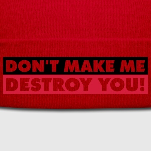 dont_make_me_destroy_you_quotation_2c Camisetas - Gorro de invierno