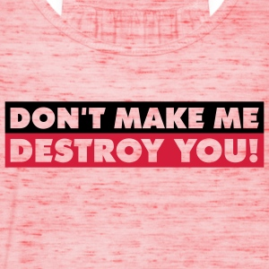 dont_make_me_destroy_you_quotation_2c Koszulki - Tank top damski Bella