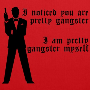 Pretty Gangster T-shirts - Tas van stof