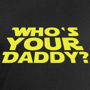 Who's your Daddy T-Shirts - Bluza męska Stanley & Stella