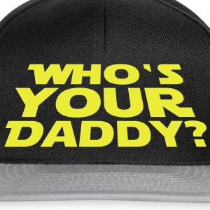 Who's your Daddy T-Shirts - Casquette snapback