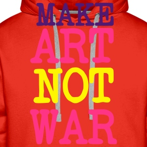 Maker Art not WAR T-Shirts - Männer Premium Hoodie