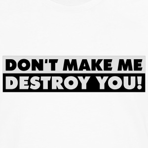 destroy_you_quotation_2c T-shirts - Mannen Premium shirt met lange mouwen