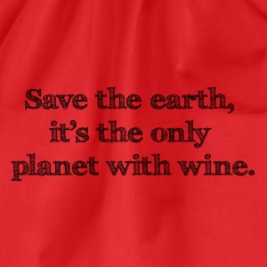save the earth it's the only planet with wine - Turnbeutel