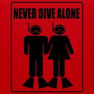 Never Dive Alone T-Shirts - Men's Premium Tank Top