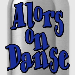 Alors on Danse II Tee shirts - Gourde