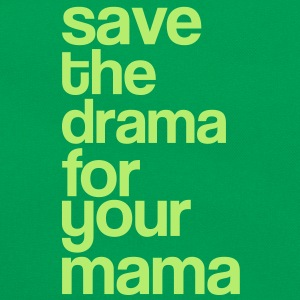 Save the Drama for you Mama - Party - Typo T-Shirts - Retro Tasche