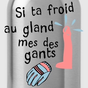 froid gland mes des gants Tee shirts - Gourde