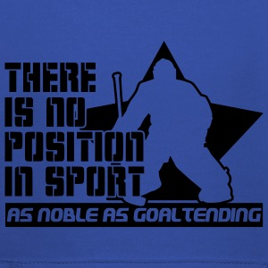 There is No Position in Sport As Noble As Goaltending T-Shirts - Kids' Premium Hoodie