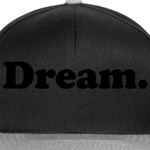 dream T-Shirts - Snapback Cap