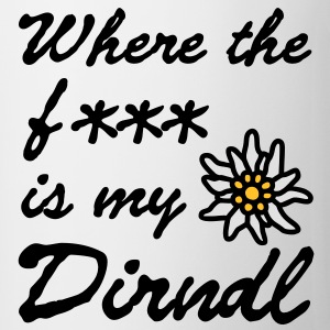 Where the f*** is my dirndl T-Shirts - Tasse