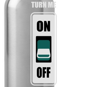 Turn me on - Water Bottle