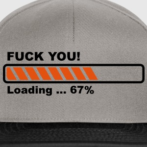 Fuck You! loading - progress bar! T-Shirts - Snapback Cap