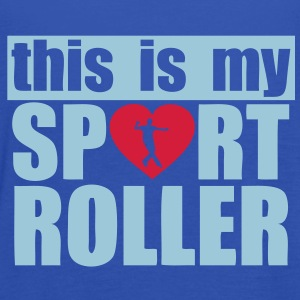 this is my sport roller Tee shirts - Débardeur Femme marque Bella