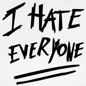 I hate everyone - Baseball Cap