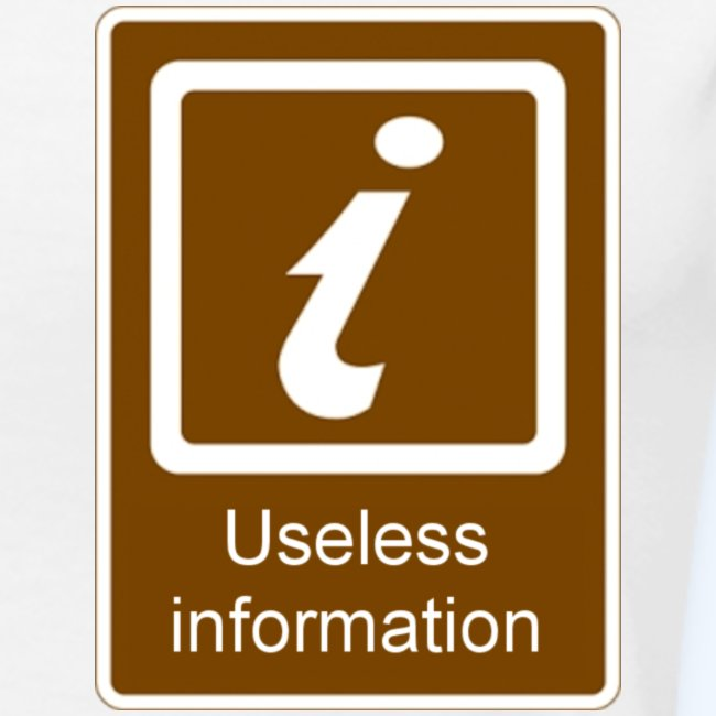 Useless Information Sign Mens T-Shirt