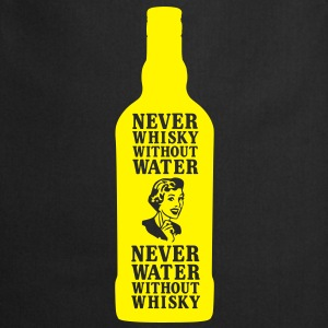 Never whisky without water T-Shirts - Kochschürze