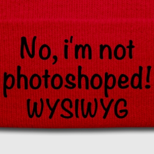 I'm not photoshoped | Real T-Shirts - Gorro de invierno
