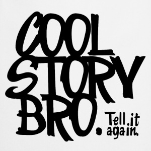 Blanc Cool Story Bro. Tell it again. Tee shirts - Tablier de cuisine
