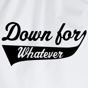 Down For Whatever T-shirt - Sacca sportiva