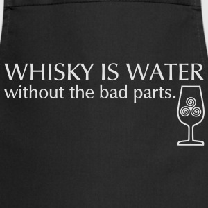 Whisky is water T-Shirts - Kochschürze