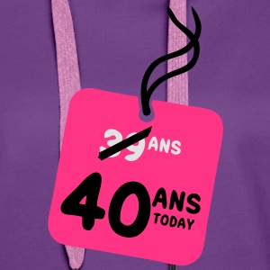 39 past 40 ans today etiquette Tee shirts - Sweat-shirt à capuche Premium pour femmes