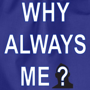 why always me Tee shirts - Sac de sport léger