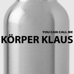 you can call me körper klaus T-Shirts - Trinkflasche