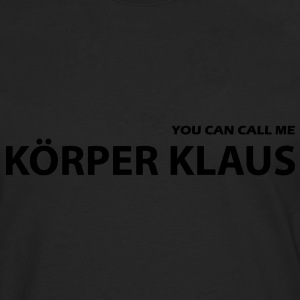 you can call me körper klaus T-Shirts - Männer Premium Langarmshirt