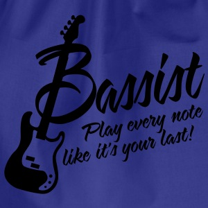 bassist play every note like its your last T-Shirts - Turnbeutel
