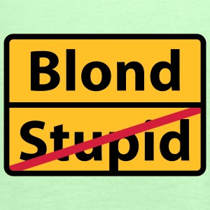 Blond | Stupid T-Shirts - Frauen Tank Top von Bella