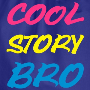 Cool Story Bro T-Shirts - Turnbeutel