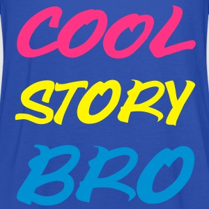 Cool Story Bro T-Shirts - Frauen Tank Top von Bella